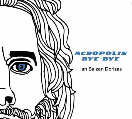ACROPOLIS BYE BYE - IAN BALZAN DORIZAS