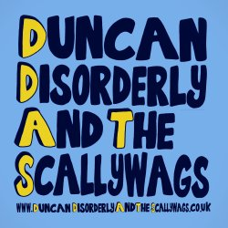 Duncan Disorderly And The Scallywags