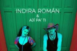 Indira Román & Ají Pa' Ti