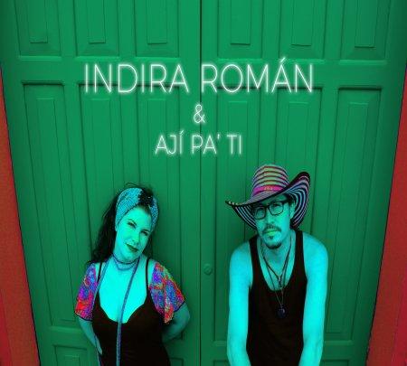 Indira Román & Ají Pa Ti