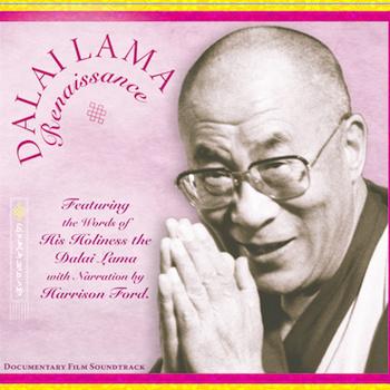 Featuring Dalai Lama & Harrison Ford - Dalai Lama Renaissance Soundtrack Al