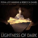 The Lightness of Dark: a new Classical Crossover album by Fiona Joy Hawkins and Rebecca Daniels