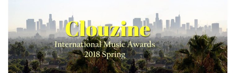 CLOUZINE INTERNATIONAL MUSIC AWARDS 2018 Spring