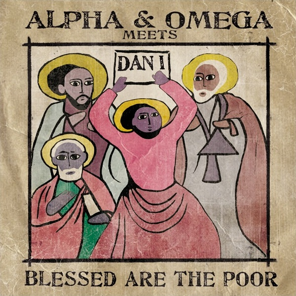 Blessed Are The Poor by Alpha And Omega