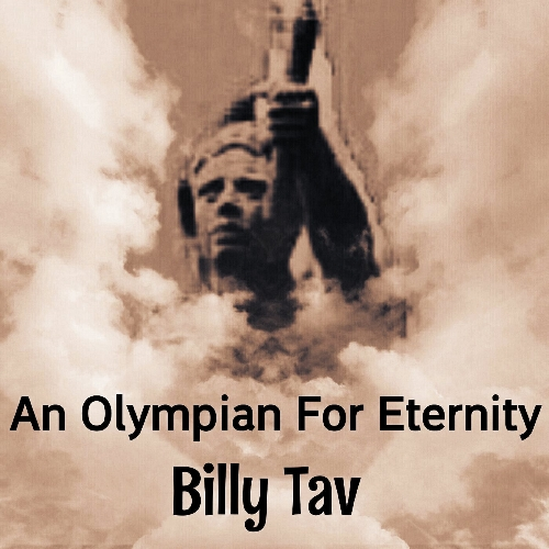 An Olympian For Eternity by Billy Tav