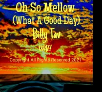 Oh So Mellow (What A Good Day)
