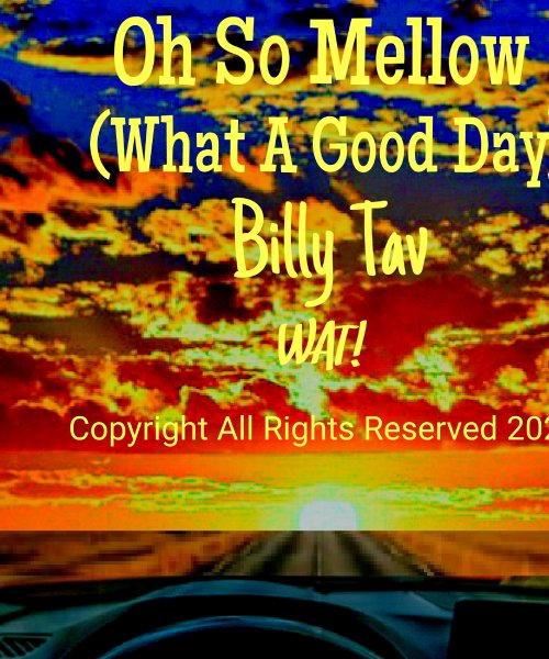Oh So Mellow (What A Good Day) by Billy Tav