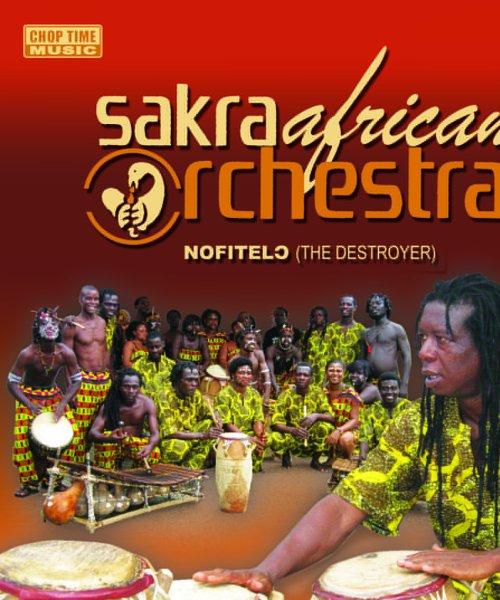 Sakra African Orchestra - Nofitelo (The Destroyer)