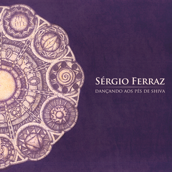 SERGIO FERRAZ - Dancing at the Feet of Shiva (2012)