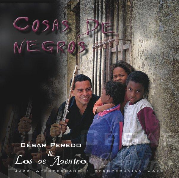 Cesar Peredo - Cosas de negros - afroperuvian jazz - 2004
