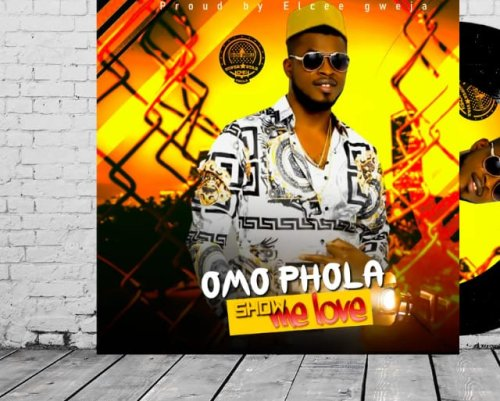 Show me love  by Omo Phola