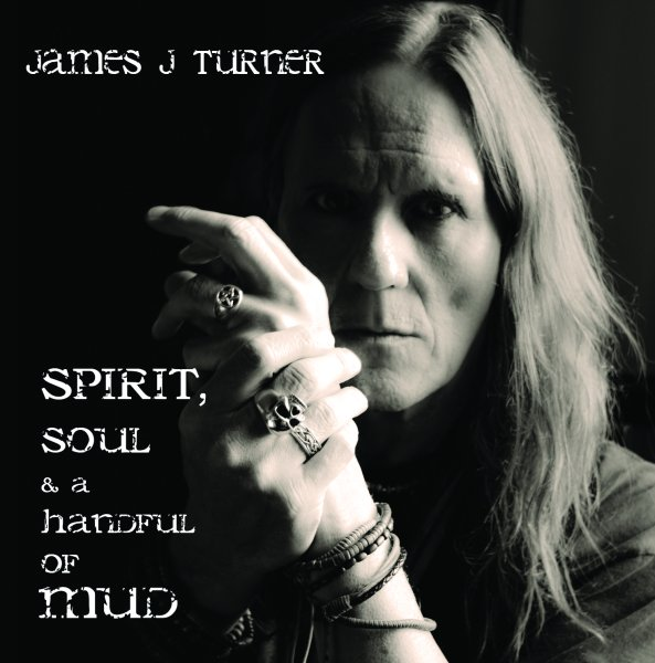Spirit, Soul & a Handful of Mud, James J Turner, Album Cover