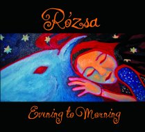 Rozsa CD - Evening to morning