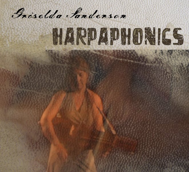 Griselda Sanderson\'s Harpaphonics