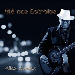 Allex Guedes - Ate nas estrelas by Allex Guedes