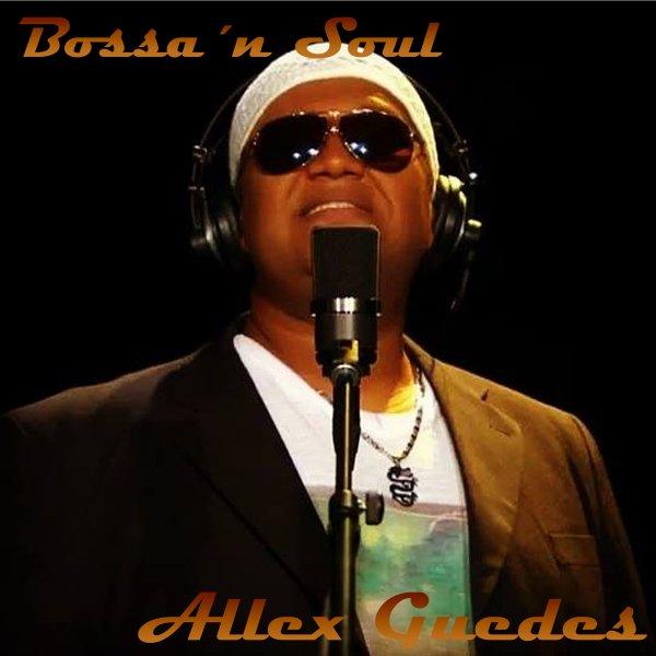 Allex Guedes - Bossa´n Soul
