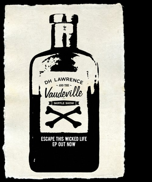 Escape This Wicked Life by DH Lawrence & The Vaudeville Skiffle Show