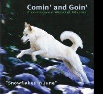 """CD """"Snowflakes In June"""""""
