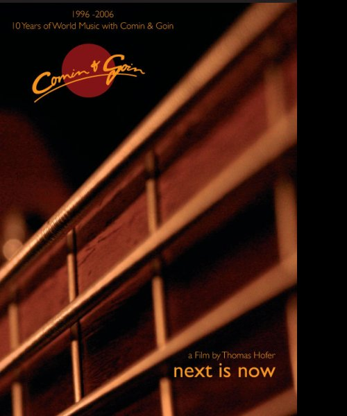 """DVD """"Next Is Now. 1996-2006 – 10 Years of World Music with Comin & Goin\"""