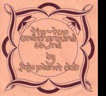 Tip top underground sound by JujuPlanetDub ~ 2010