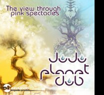 EP ~ The view Through Pink Spectacles ~ JujuPlanetDub ~ Phantasm Organic Groove