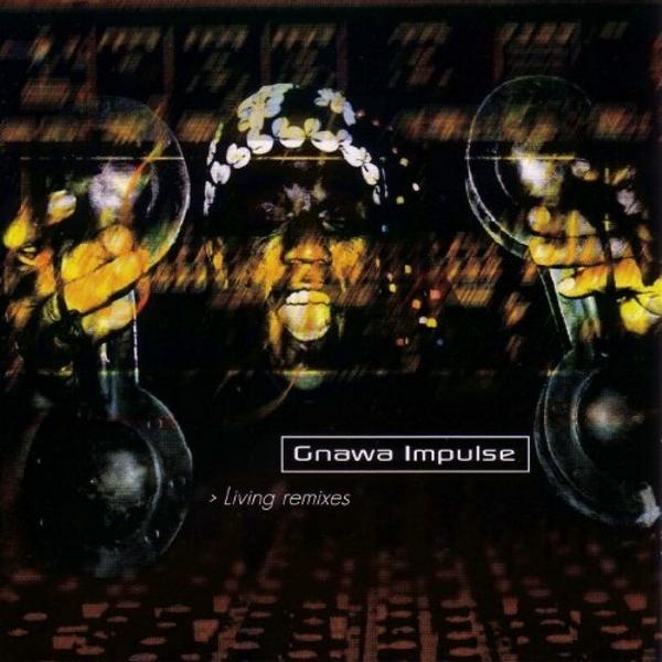 Gnawa Impulse Cover Living Remixes by Gnawa Impulse