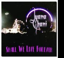 Shall We Live Forever